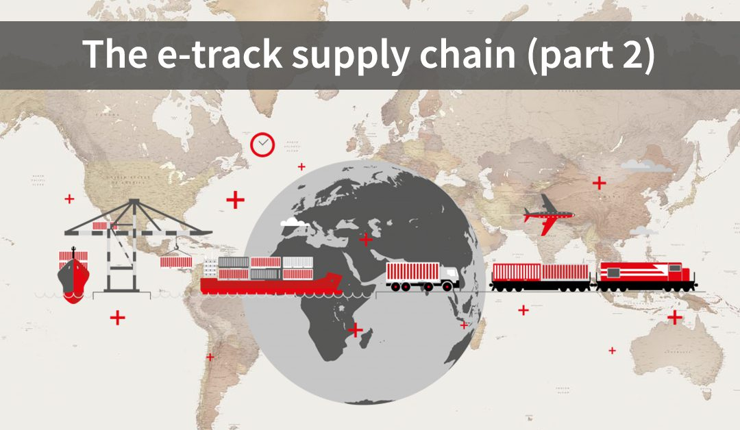 The e-track supply chain (part 2)