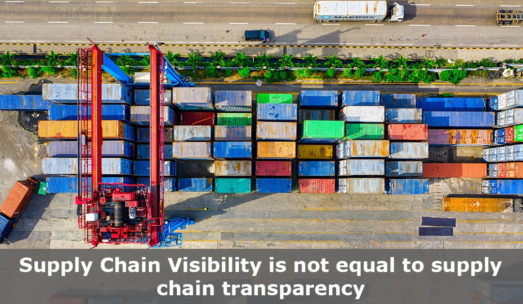 Supply Chain Visibility is not equal to supply chain transparency